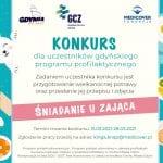 """Konkurs dla uczestników gdyńskiego programu profilaktycznego """"Śniadanie u Zająca"""""""