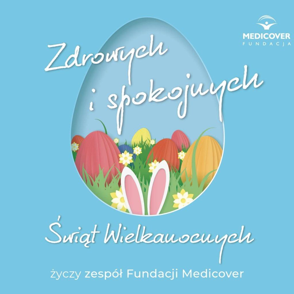 Zdrowych i spokojnych Świąt Wielkanocnych życzy cały zespół Fundacji Medicover